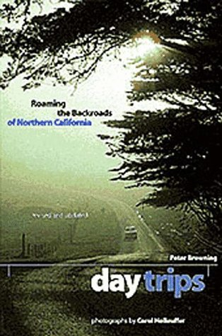 Day Trips: Roaming the Backroads of Northern California, Revised & Updated