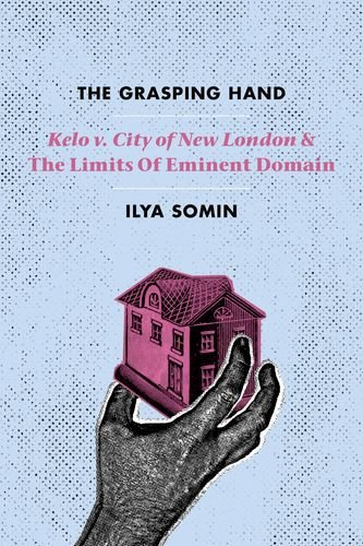 Pdf Law The Grasping Hand: 'Kelo v. City of New London' and the Limits of Eminent Domain
