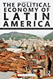 The Political Economy of Latin America, Peter Kingstone, 0415998271