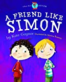 A Friend Like Simon – Autism / ASD (Moonbeam childrens book award winner 2009) – Special Stories Series 2, Books Central