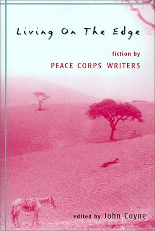 Living on the Edge: Fiction by Peace Corps Writers