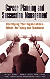 img - for Career Planning and Succession Management: Developing Your Organization's Talent--for Today and Tomorrow by Rothwell William J. Jackson Robert D. Knight Shaun C. Lindholm John (2005-05-30) Hardcover book / textbook / text book