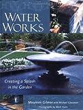 Water Works: Creating a Splash in the Garden
