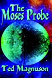 The Moses Probe, Ted Magnuson, 1594261229