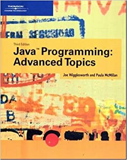 Java Programming: Advanced Topics, Third Edition