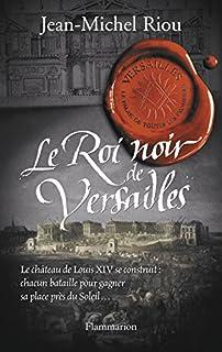Versailles, le palais de toutes les promesses : [2] : Le roi noir de Versailles, Riou, Jean-Michel