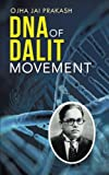 DNA of Dalit Movement, Ojha Jai Prakash, 1482818833