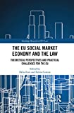 The EU Social Market Economy and the Law: Theoretical Perspectives and Practical Challenges for the EU (Routledge Research in EU Law)