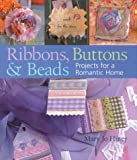 img - for Ribbons, Buttons & Beads: Projects for a Romantic Home book / textbook / text book