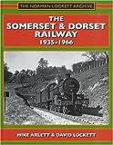 THE SOMERSET & DORSET RAILWAY 1935-1966