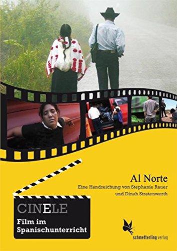 CINELE: Al Norte: Eine Handreichung zum Film (CINELE. Film im Spanischunterricht)