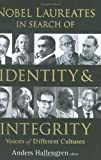Nobel Laureates in Search of Identity and Integrity, , 9812560386
