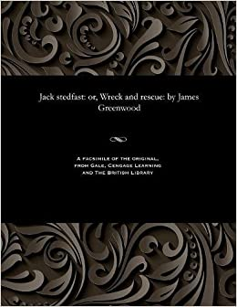 Amazon | Jack Stedfast: Or, Wreck and Rescue: By James Greenwood