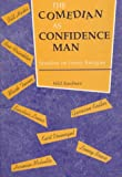 The Comedian as Confidence Man: Studies in Irony Fatigue (Humor in Life and Letters Series)
