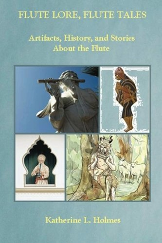 Flute Lore, Flute Tales: Artifacts, History, and Stories About the Flute ()