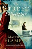 Front cover for the book The Street Philosopher by Matthew Plampin