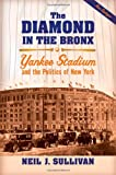 The Diamond in the Bronx, Neil J. Sullivan, 0195331834