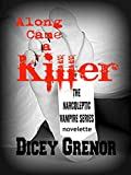 Along Came a Killer: A Novelette of The Narcoleptic Vampire Series (Vol. 3.3)