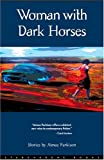 Woman with Dark Horses, Aimee Parkison, 0970316550