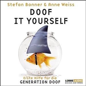 Doof it yourself. Erste Hilfe für die Generation Doof Hörbuch