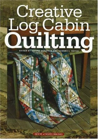 Cabin Book Log Quilt (Creative Log Cabin Quilting)