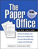 img - for The Paper Office, Third Edition: Forms, Guidelines, and Resources to Make Your Practice Work Ethically, Legally, and Profitably book / textbook / text book