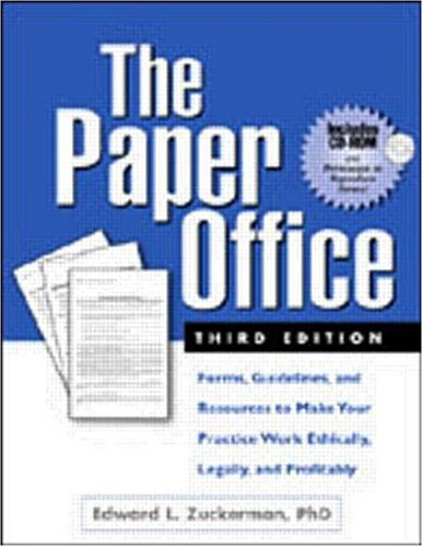 The Paper Office, Third Edition: Forms, Guidelines, and Resources to Make Your Practice Work Ethically, Legally, and Profitably