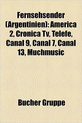 Fernsehsender Argentinien : America 2, Cronica TV, Telefe, Canal 9 ...