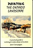 Painting the Ontario Landscape, Jane Champagne, 0802067611