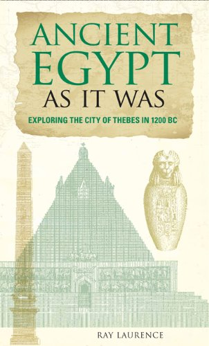 Download Ancient Egypt As It Was: Exploring the City of Thebes in 1200 BC PDF