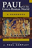 Paul in the Greco-Roman World : A Handbook, , 1563382660