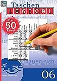 Logical 06 Taschenbuch (Taschen-Logical Taschenbuch / Logik-Rätsel)