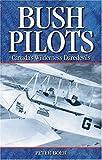 Bush Pilots, Peter Boer, 1894864123