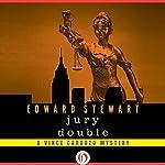 Jury Double: Vince Cardozo   Edward Stewart