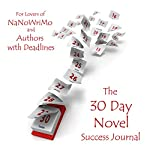 The 30 Day Novel Success Journal: Overcome Procrastination, Figure out What Happens next and Get Your Novel Written | Lynn Johnston