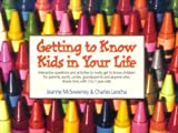 Getting to Know Kids in Your Life, Jeanne McSweeney and Charles Leocha, 0915009277
