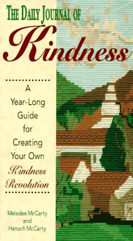 Daily Journal of Kindness: A Year-Long Guide for Creating Your Own Kindness Revolution