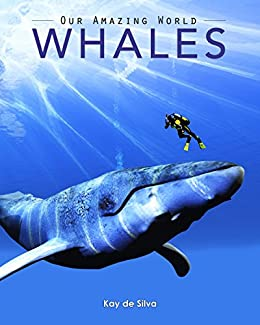 Whales: Amazing Pictures & Fun Facts on Animals in Nature (Our Amazing World Series Book 1)
