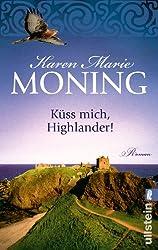 Küss mich, Highlander! (Die Highlander-Saga, Band 3)