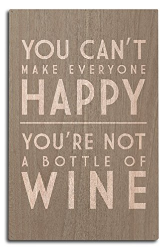 You Can't Make Everyone Happy - Wine Saying - Simply Said (10x15 Wood Wall Sign, Wall Decor Ready to Hang)