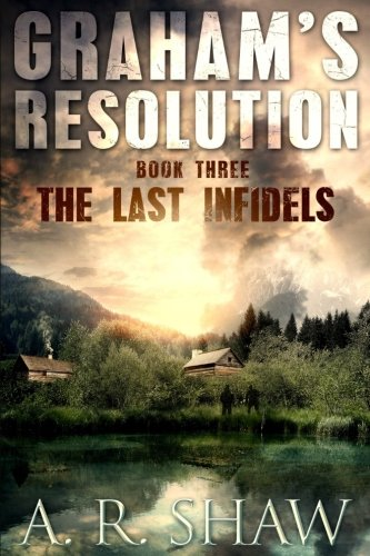 The Last Infidels (Graham's Resolution) (Volume 3)