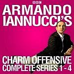 Armando Iannucci's Charm Offensive: Series 1-4: The Complete BBC Radio 4 Collection | Armando Iannucci