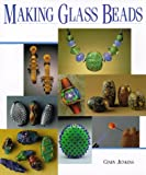Making Glass Beads (Beadwork Books)