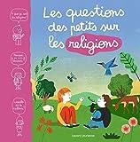 """Afficher """"questions des petits sur les religions (Les)"""""""