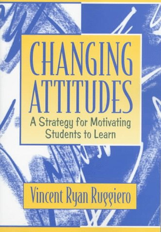 Changing Attitudes: A Strategy for Motivating Students to Learn