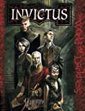 The Invictus: A Sourcebook for Vampire the Requiem (World of Darkness)