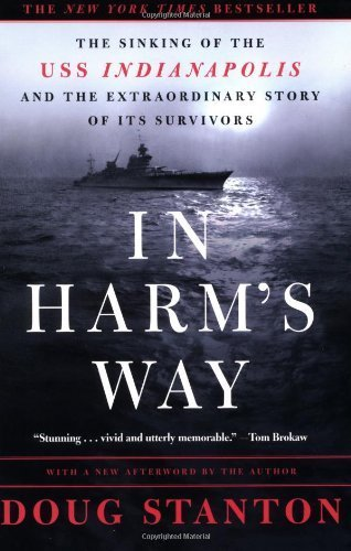 In Harm's Way: The Sinking of the U.S.S. Indianapolis and the Extraordinary Story of Its Survivors by Stanton, Doug Published by St. Martin's Griffin 1st (first) edition (2003) - Shopping Indianapolis In