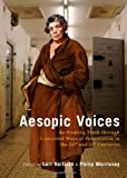 Aesopic Voices: Re-framing Truth Through Concealed Ways of Presentation in the 20th and 21st Centuries, Gert Reifarth, 1443834432
