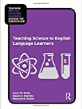 Teaching Science to English Language Learners (Teaching English Language Learners Across the Curriculum)