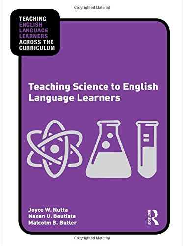 Teaching Science to English Language Learners (Teaching English Language Learners Across the Curriculum) by Routledge
